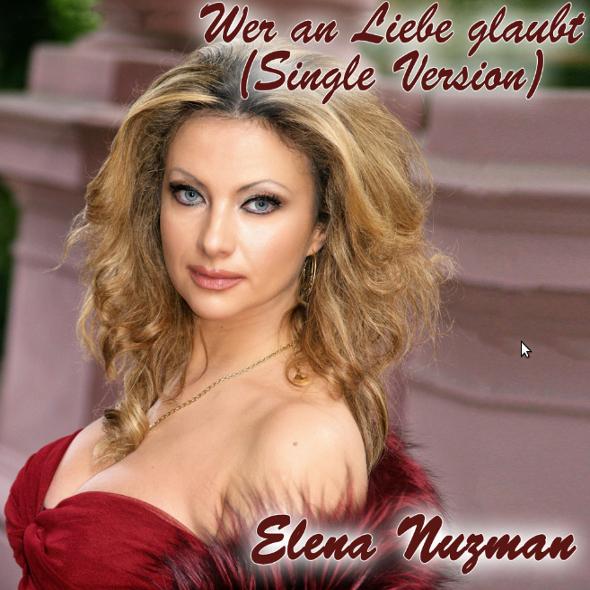 Elena Nuzman - Wer An Liebe Glaubt - Single 2020